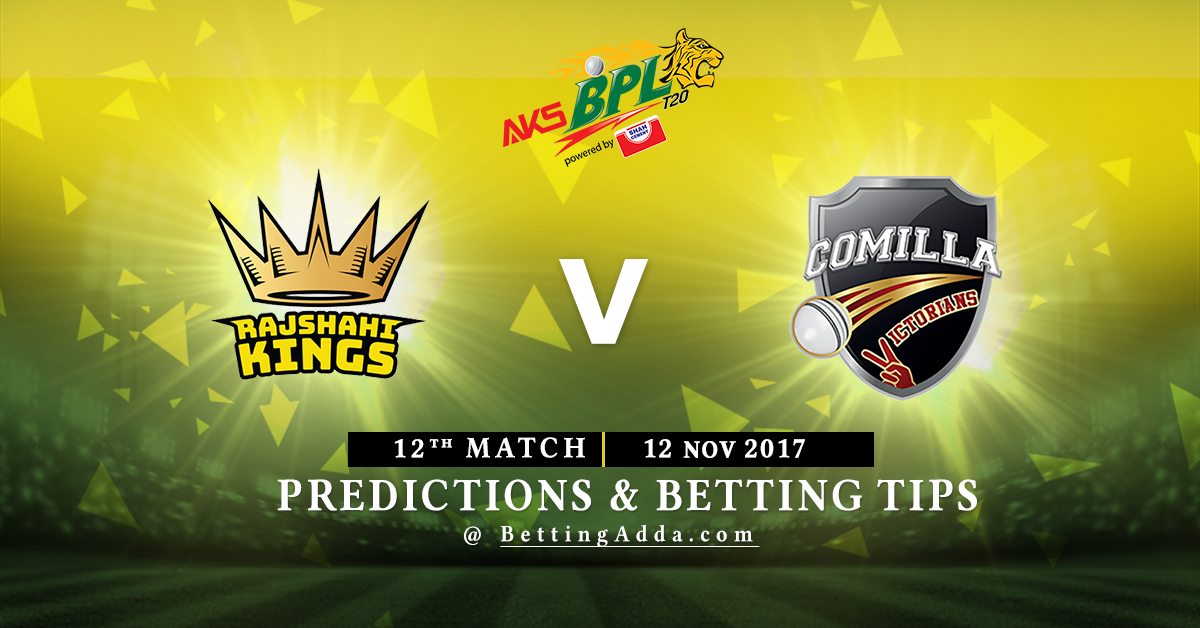 Rajshahi Kings vs Comilla Victorians 12th Match Prediction, Betting Tips & Preview