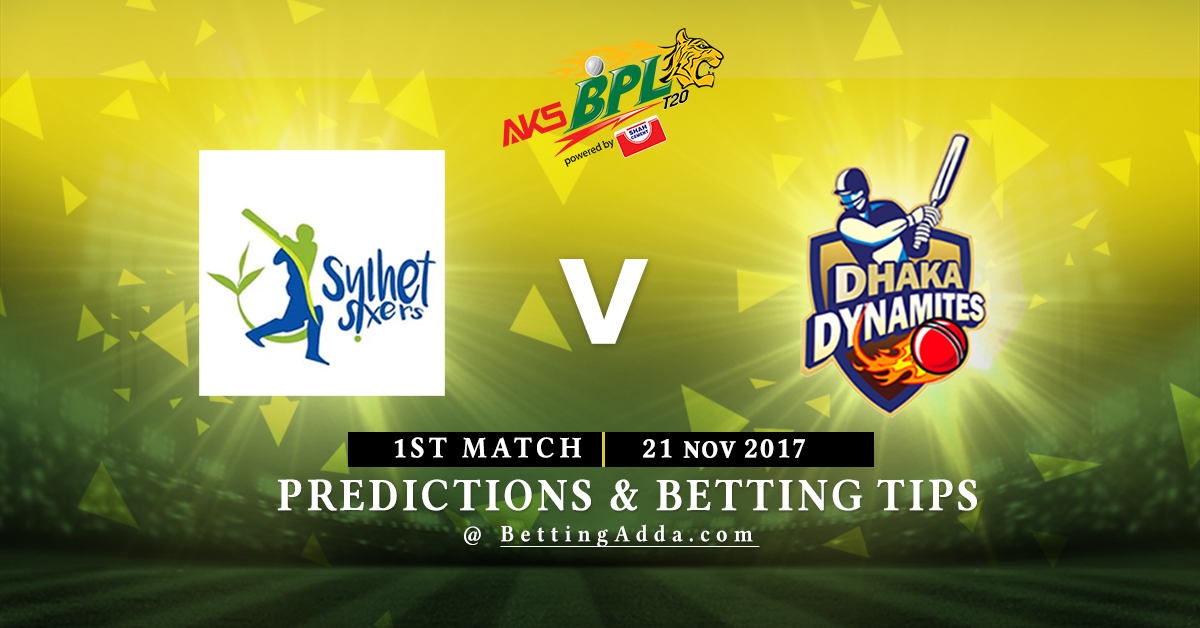 Sylhet Sixers vs Dhaka Dynamites 1st Match Prediction, Betting Tips & Preview