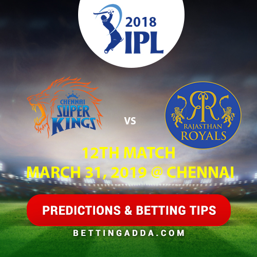 Chennai Super Kings vs Rajasthan Royals 12th Match Prediction, Betting Tips & Preview