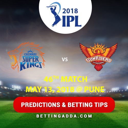 Chennai Super Kings vs Sunrisers Hyderabad 46th Match Prediction, Betting Tips & Preview