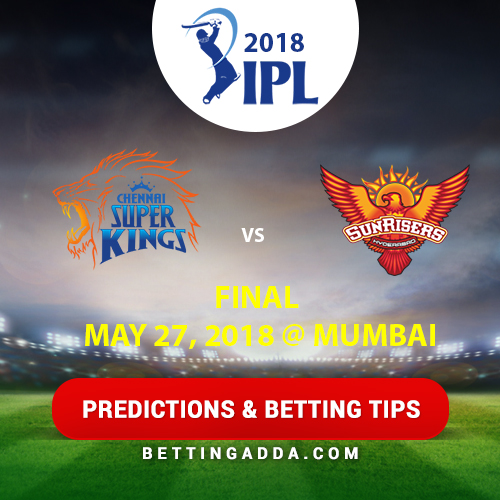 Chennai Super Kings vs Sunrisers Hyderabad Final Prediction, Betting Tips & Preview