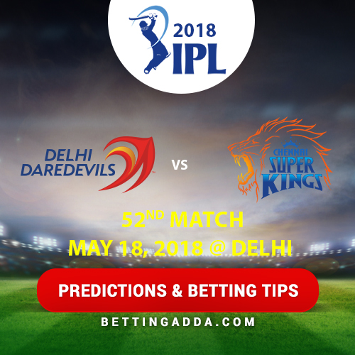 Delhi Daredevils vs Chennai Super Kings 52nd Match Prediction, Betting Tips & Preview