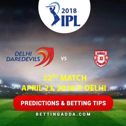 Delhi Daredevils vs Kings XI Punjab 22nd Match Prediction, Betting Tips & Preview