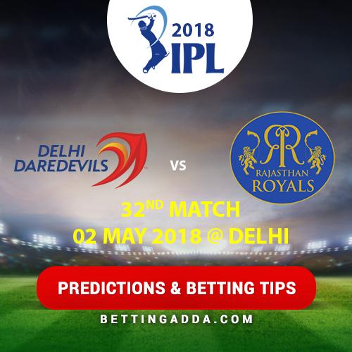 Delhi Daredevils vs Rajasthan Royals 32nd Match Prediction, Betting Tips & Preview