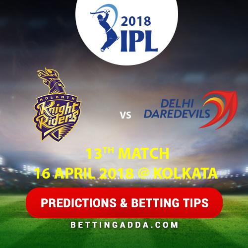Kolkata Knight Riders vs Delhi Daredevils 13th Match Prediction, Betting Tips & Preview