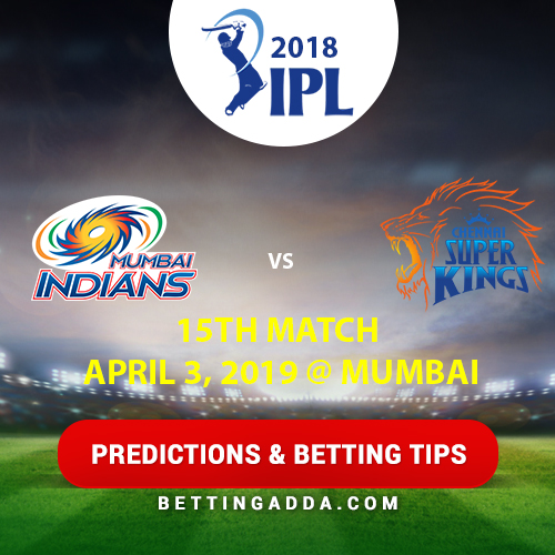 Mumbai Indians vs Chennai Super Kings 15th Match Prediction, Betting Tips & Preview