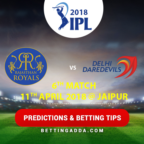 Rajasthan Royals vs Delhi Daredevils 6th Match Prediction, Betting Tips & Preview