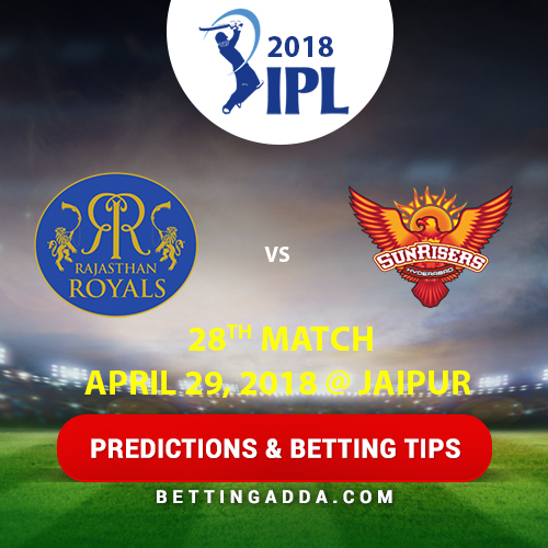 Rajasthan Royals vs Sunrisers Hyderabad 28th Match Prediction, Betting Tips & Preview