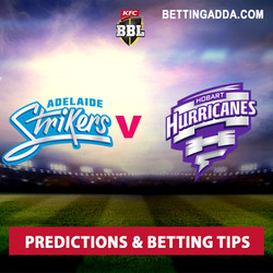 Adelaide Strikers v Hobart Hurricane Predictions Betting Tips BBL06