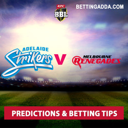 Adelaide Strikers v Melbourne Renegades Prediction and Betting Tips