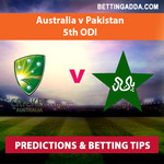 Australia v Pakistan 5th ODI Predictions and Betting Tips