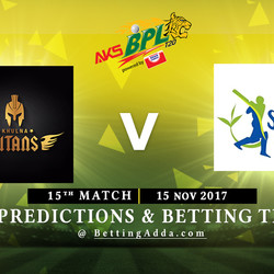 BPL 15th Match Khulna Titans v Sylhet Sixers 15 November 2017 Predictions and Betting Tips