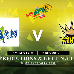 BPL 6th Match Sylhet Sixers v Rajshahi Kings 07 November 2017 Predictions and Betting Tips