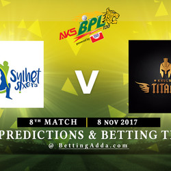 BPL 8th Match Sylhet Sixers v Khulna Titans 08 November 2017 Predictions and Betting Tips
