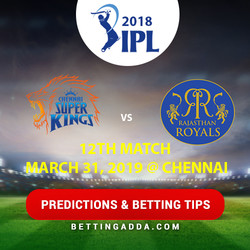 Chennai Super Kings vs Rajasthan Royals 12th Match Prediction Betting Tips Preview