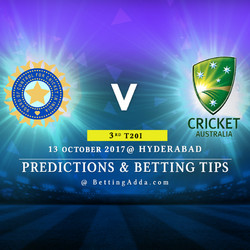 India v Australia 3rd T20I Predictions and Betting Tips 13 October 2017 at Hyderabad