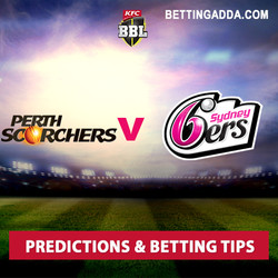 Perth Scorchers v Sydney Sixers Final Predictions and Betting Tips