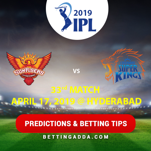 Sunrisers Hyderabad vs Chennai Super Kings 33rd Match Prediction, Betting Tips & Preview