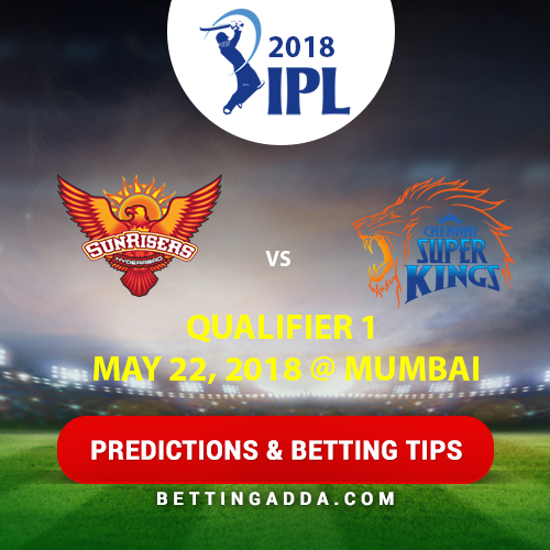 Sunrisers Hyderabad vs Chennai Super Kings Qualifier 1 Prediction, Betting Tips & Preview