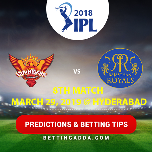Sunrisers Hyderabad vs Rajasthan Royals 8th Match Prediction, Betting Tips & Preview